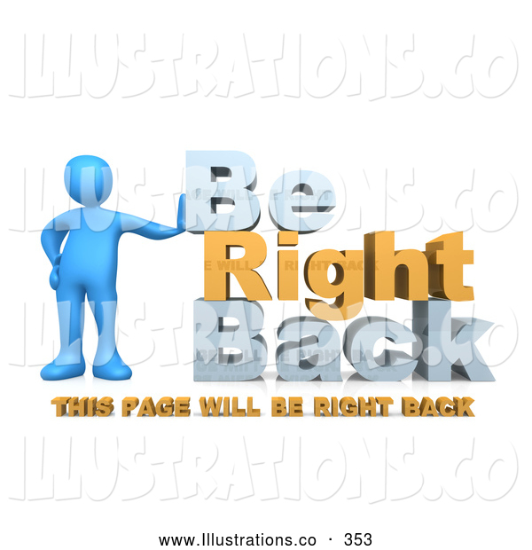 "Royalty Free Stock Illustration of a Friendly Blue Person Leaning Against Text Reading ""Be Right Back - This Page Will Be Right Back"" for Website Construction"
